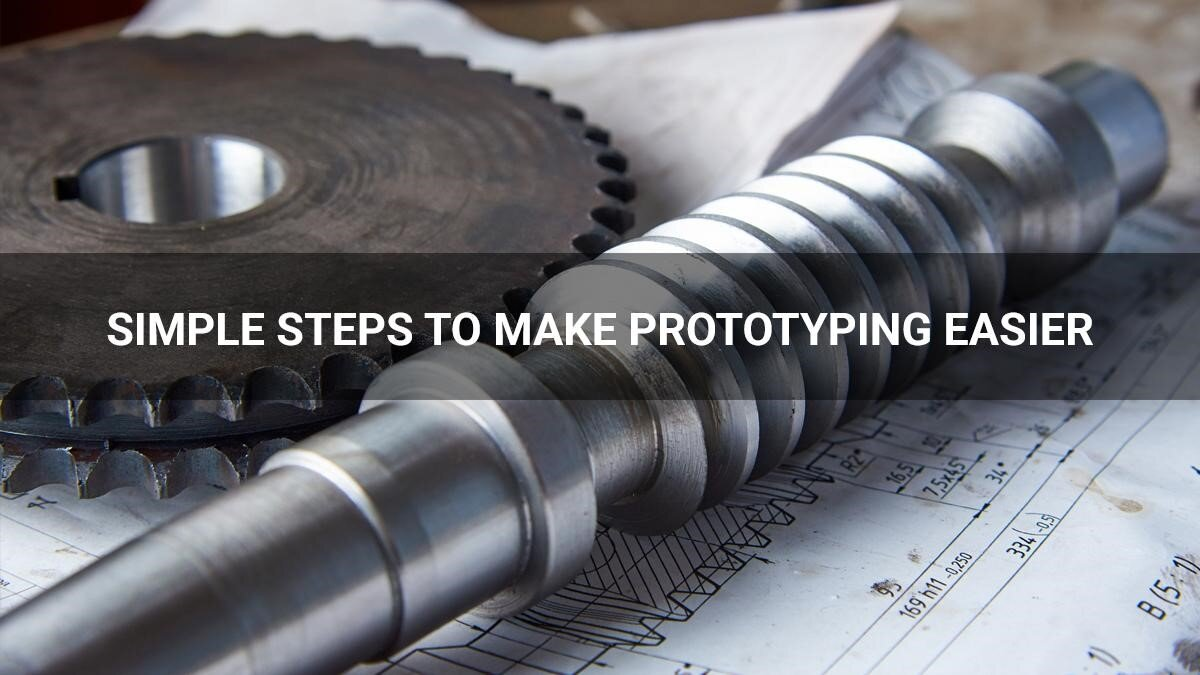 simple steps to make prototyping easier